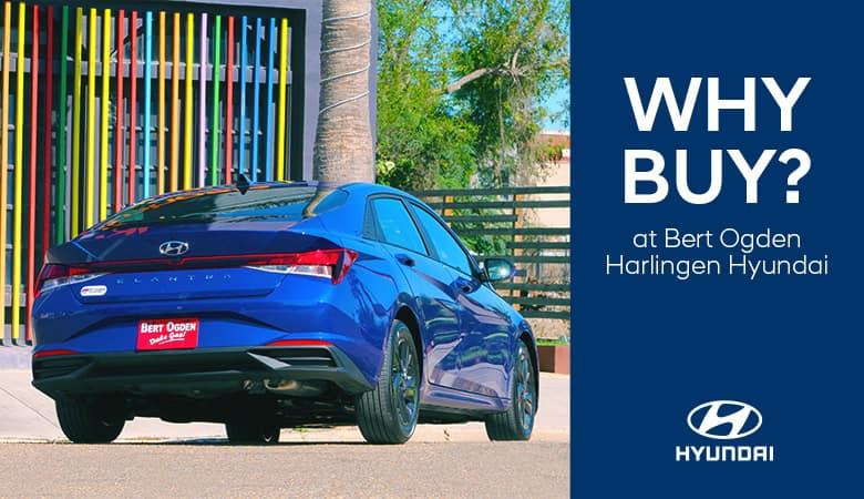 Why Buy at Bert Ogden Harlingen Hyundai in Harlingen, Texas