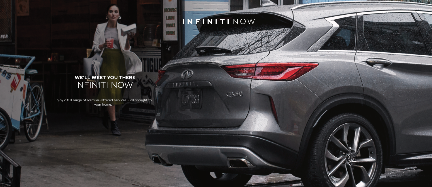 INFINITI Now – Enjoy a full range of retailer offered services all brought to your home.