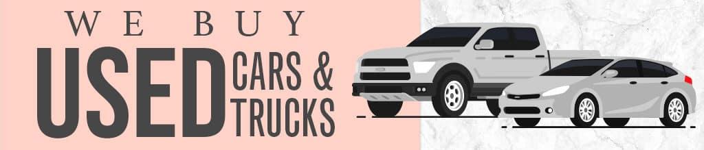 We Buy Used Cars & Trucks