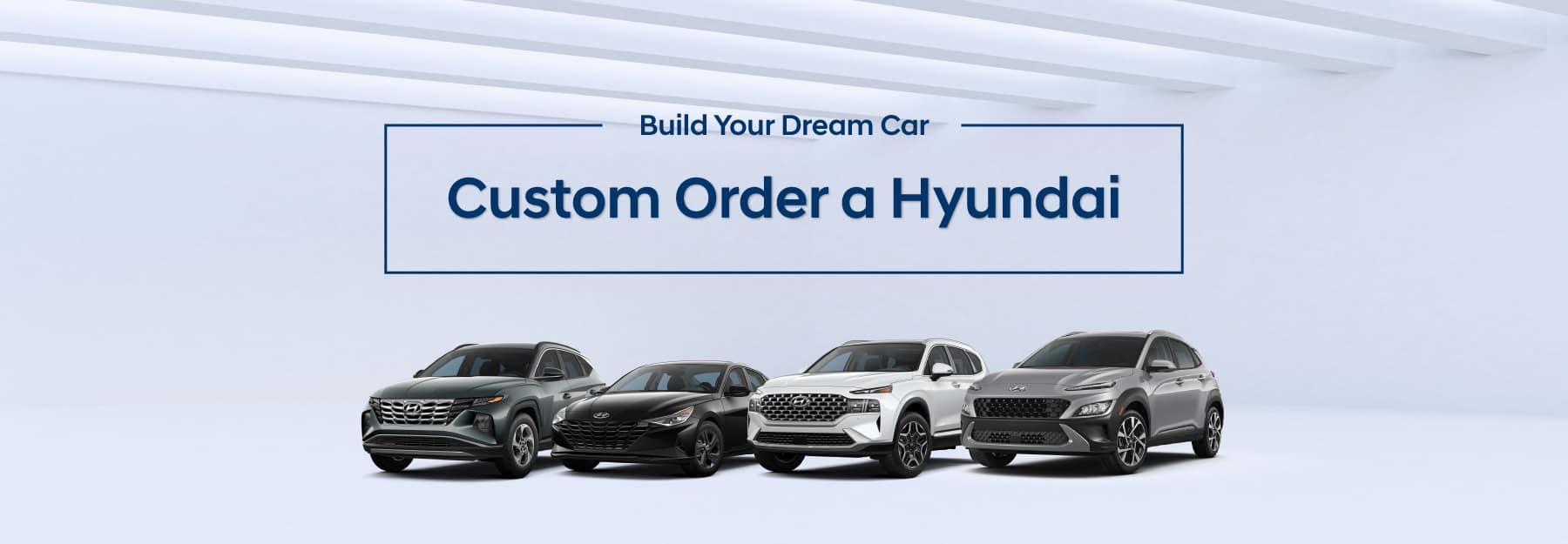 Build Your Dream Car - Custom Order a Hyundai from Centennial Hyundai