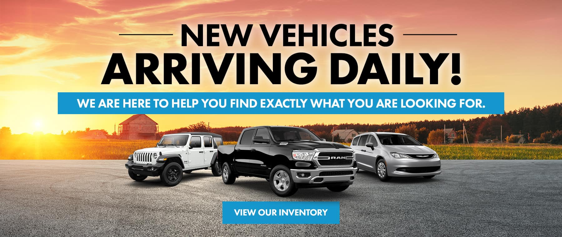 New Vehicles Arriving Daily!