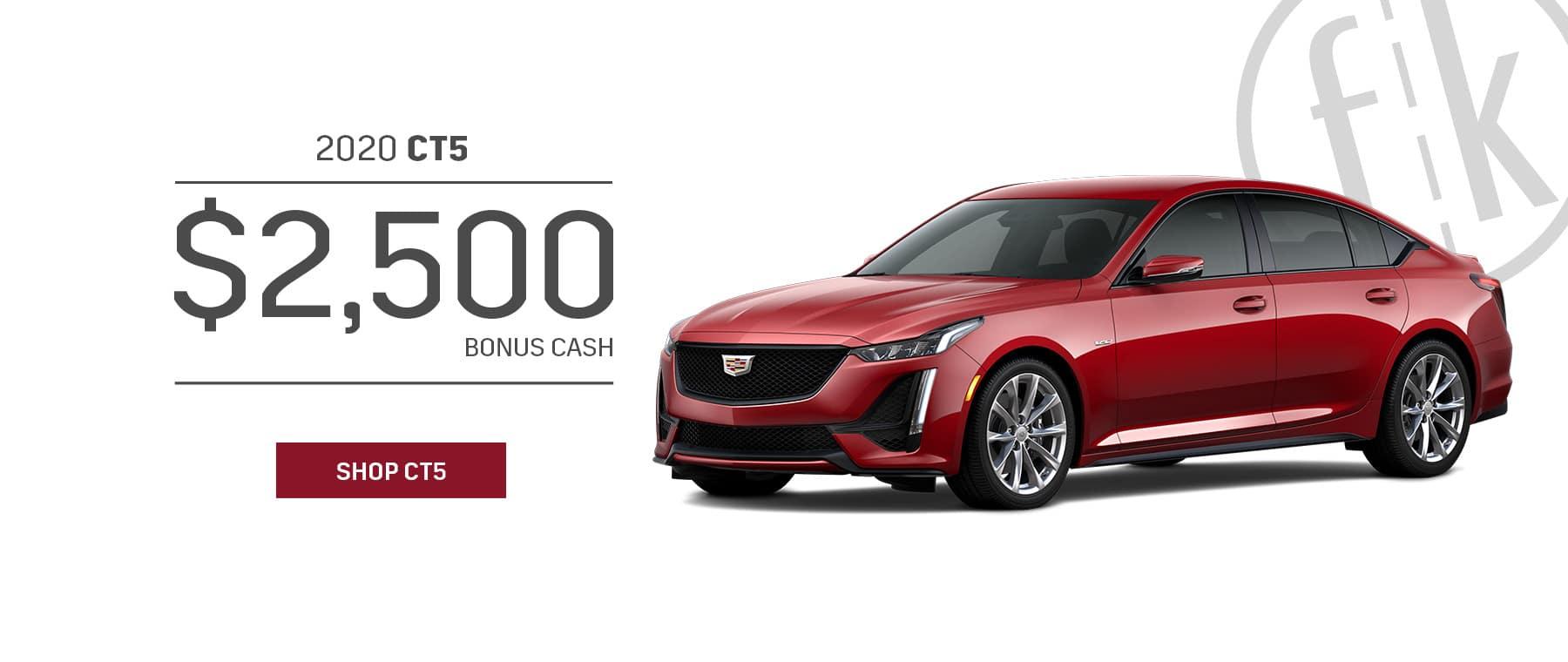 2020 CT5 $2,500 Bonus Cash