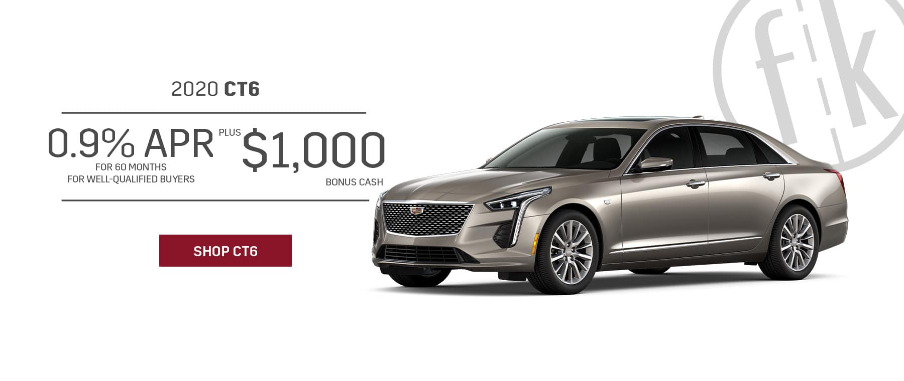 2020 CT6 0.9% for 60 mos. -PLUS- $1,000 Bonus Cash