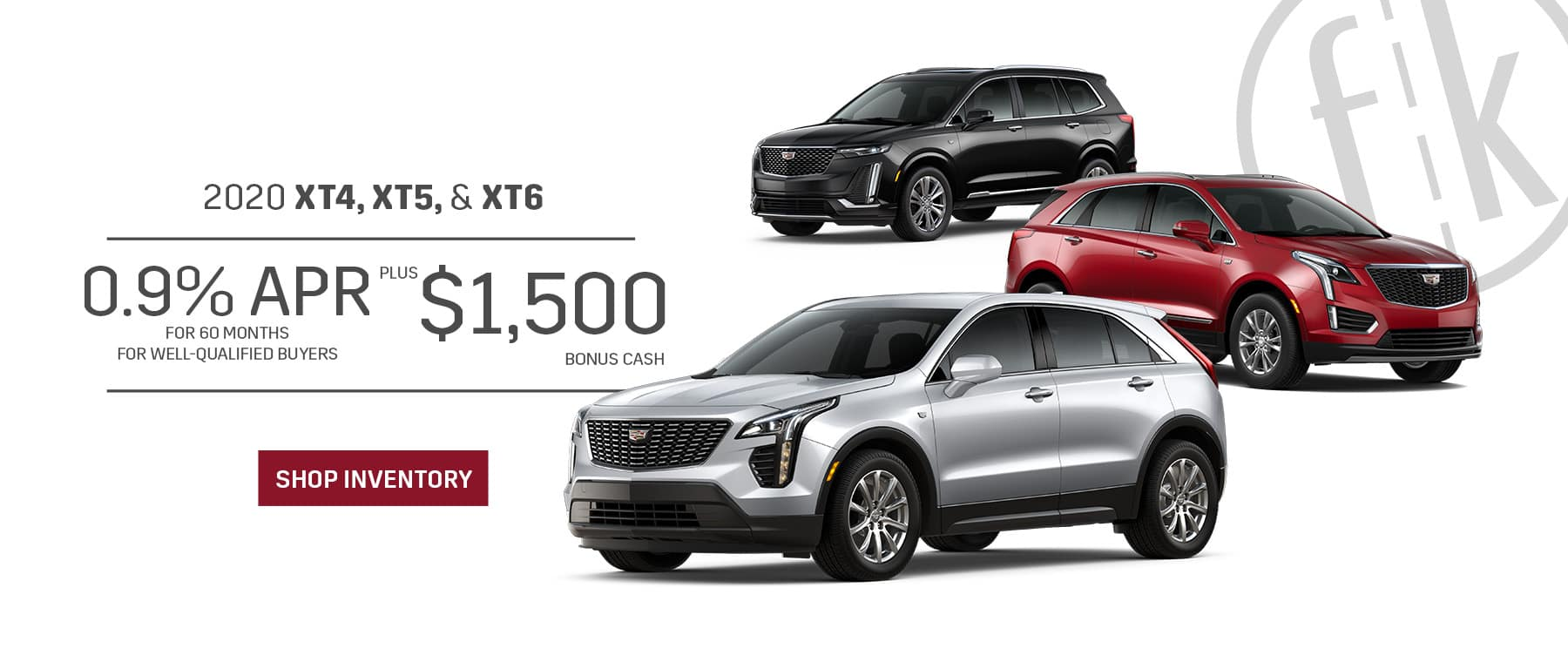 2020 XT4, XT5, XT6 0.9% for 60 mos. -PLUS- $1,500 Bonus Cash