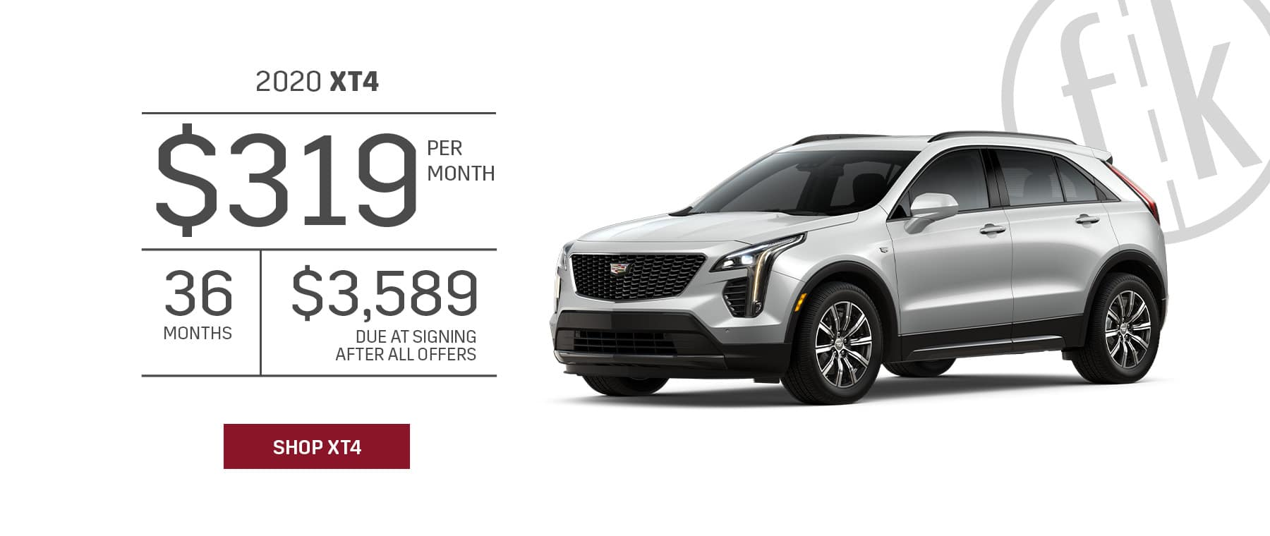 2020 XT4 1SB FWD $319/mo for 36 mos. with $3,589 DAS