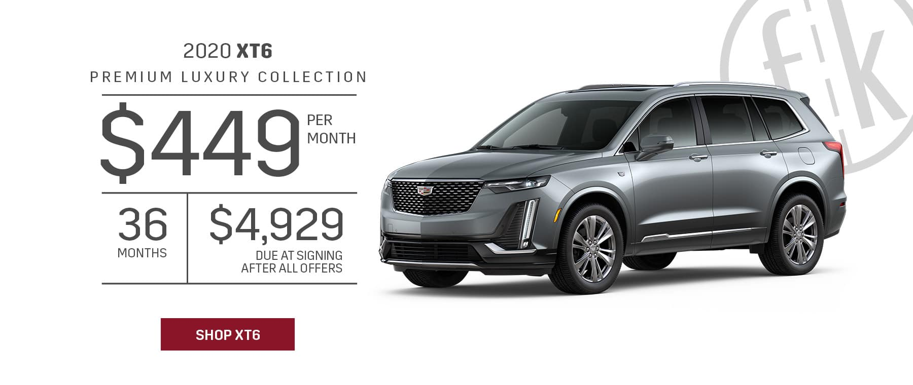 2020 XT6 1SC Premium LUX FWD $449/mo for 36 mos. with $4,929 DAS