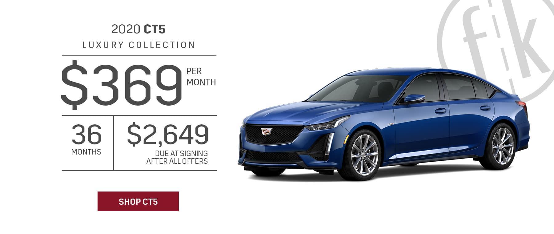 $369/mo. for 36 mos. $2,649 DAS 2020 CT5 Luxury