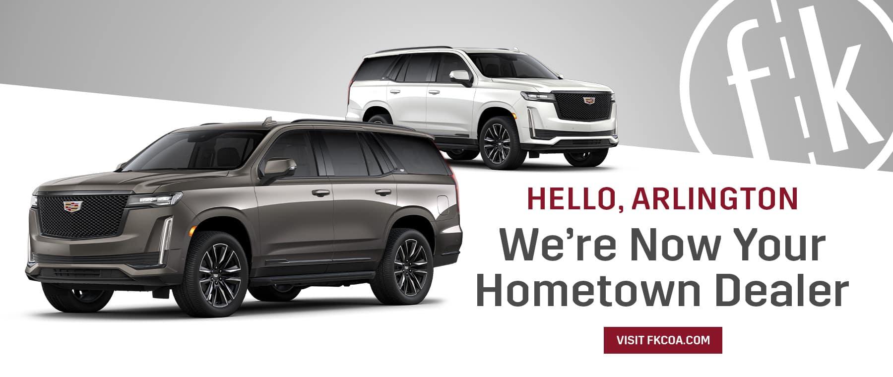 Hello Arlington, We're Now Your Hometown Dealer
