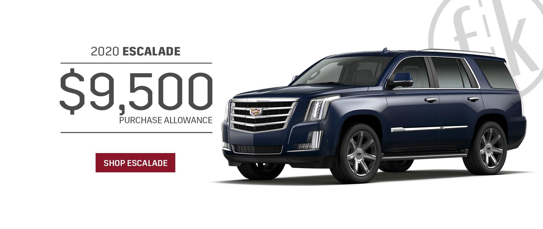 $9,500 Purchase Allowance 2020 Escalade