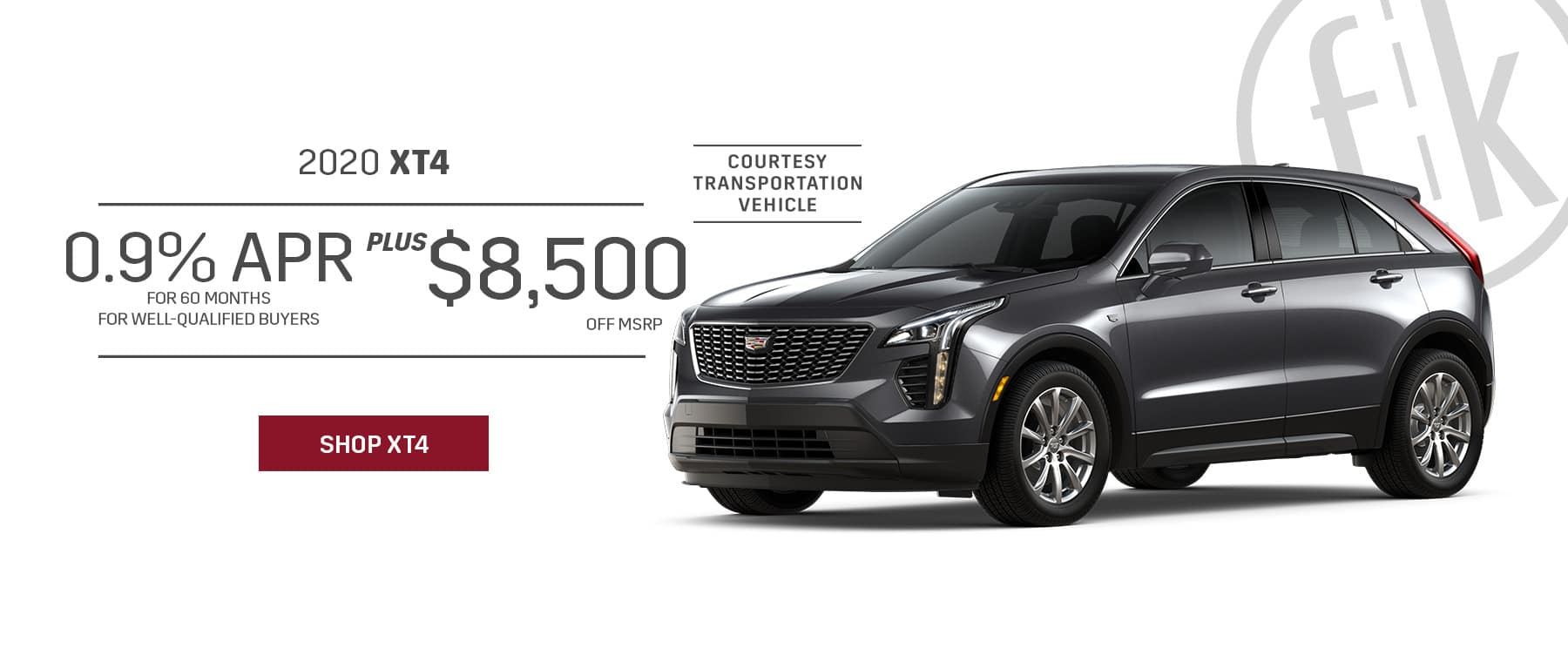 0.9% for 60 mos. PLUS $8,500 Off 2020 XT4 Retired Loaners