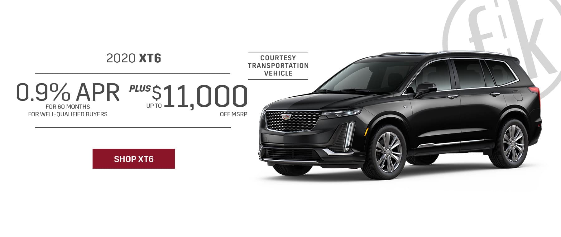 0.9% for 60 mos. PLUS Up To $11,000 Off 2020 XT6 Retired Loaners
