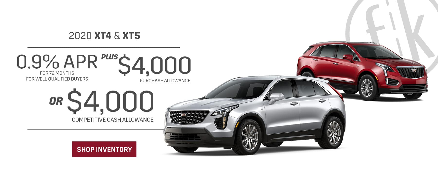 2020 XT4 & XT5 0.9% for 72 mos. PLUS $4,000 Purchase Allowance OR $4,000 Competitive Cash Allowance