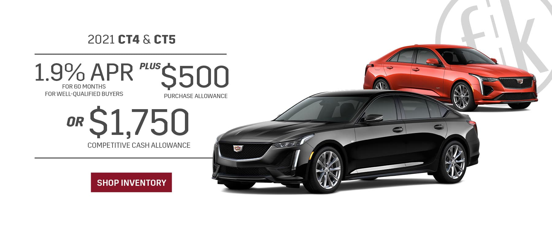 2021 CT4 & CT5 1.9% for 60 mos PLUS $500 Purchase Allowance OR $1,750 Competitive Cash Allowance