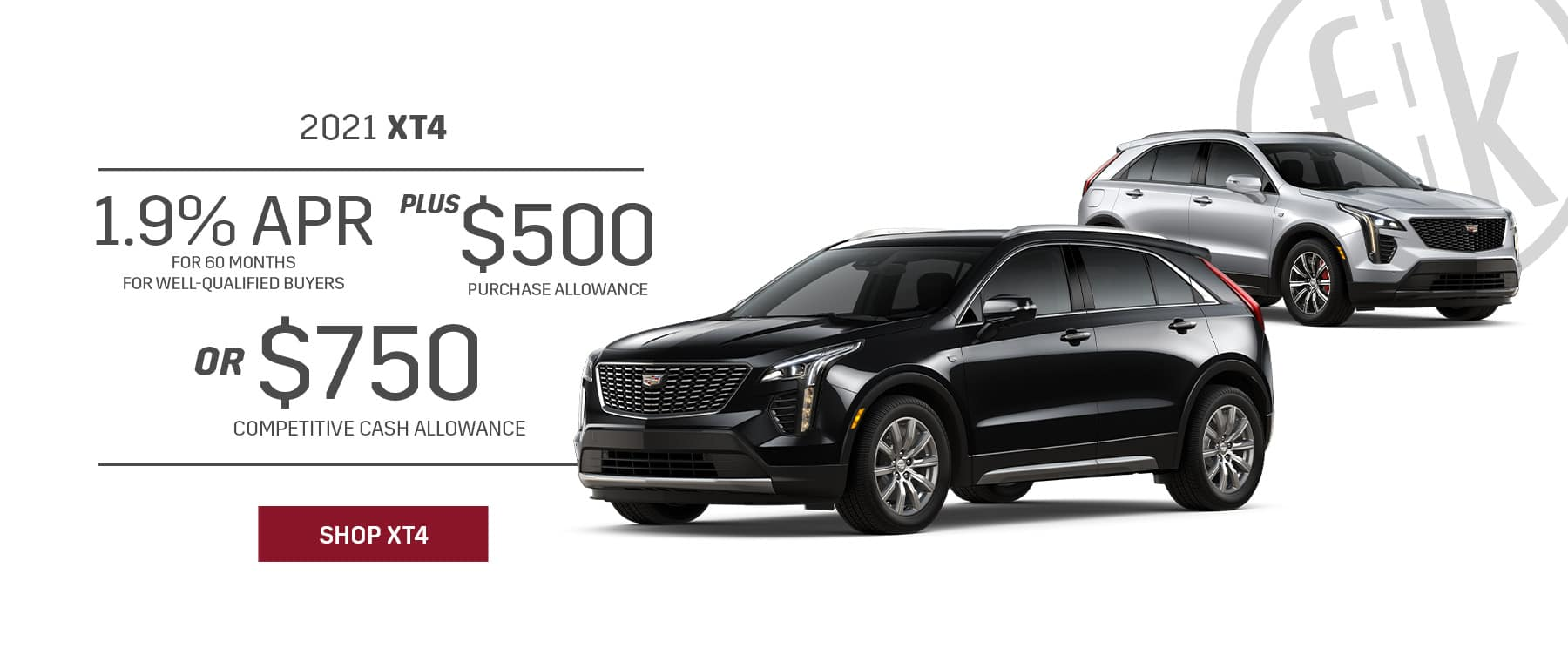 2021 XT4 1.9% for 60 mos PLUS $500 Purchase Allowance OR $750 Competitive Cash Allowance