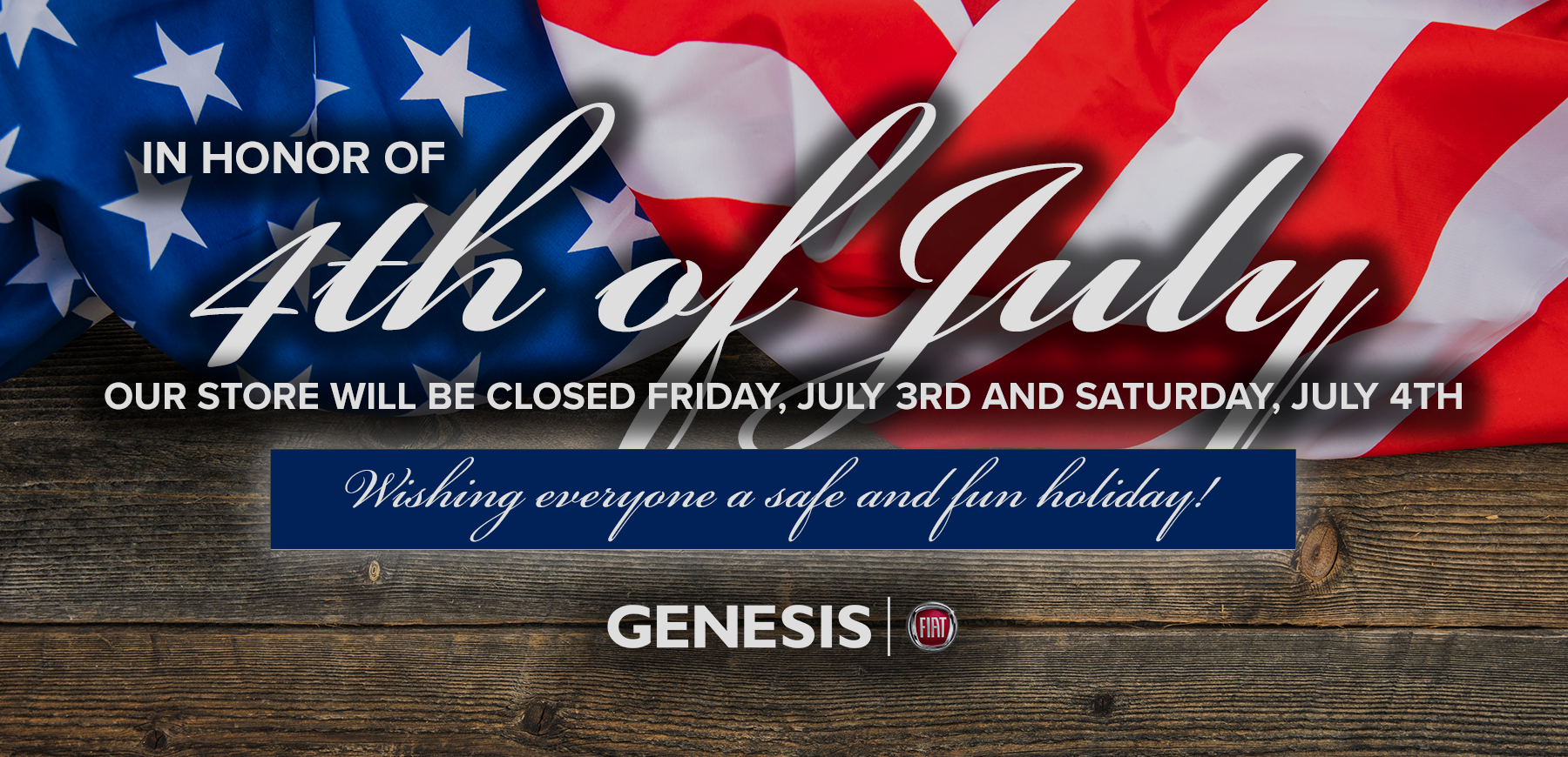 Genesis FIAT is closed from Independence Day