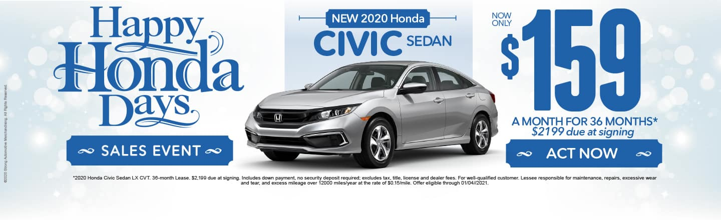 Alt Text: Happy Honda Days. 2020 Civic $159 a month for 36 months after $2199 due at signing. Act Now.