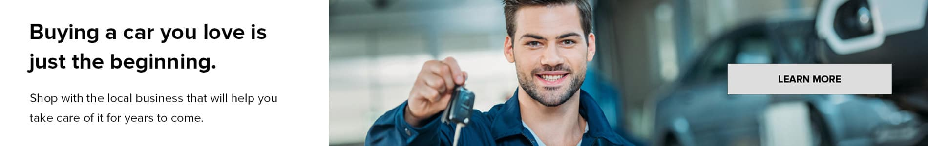 Buying a car you love is just the beginning. Shop with the local business that will help you take care of it for years to come.
