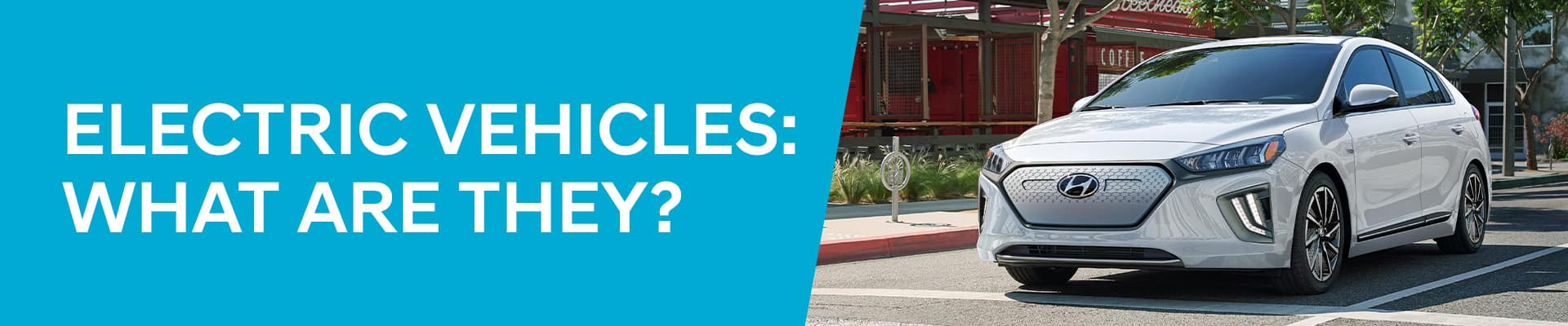Electric Vehicles: What Are They