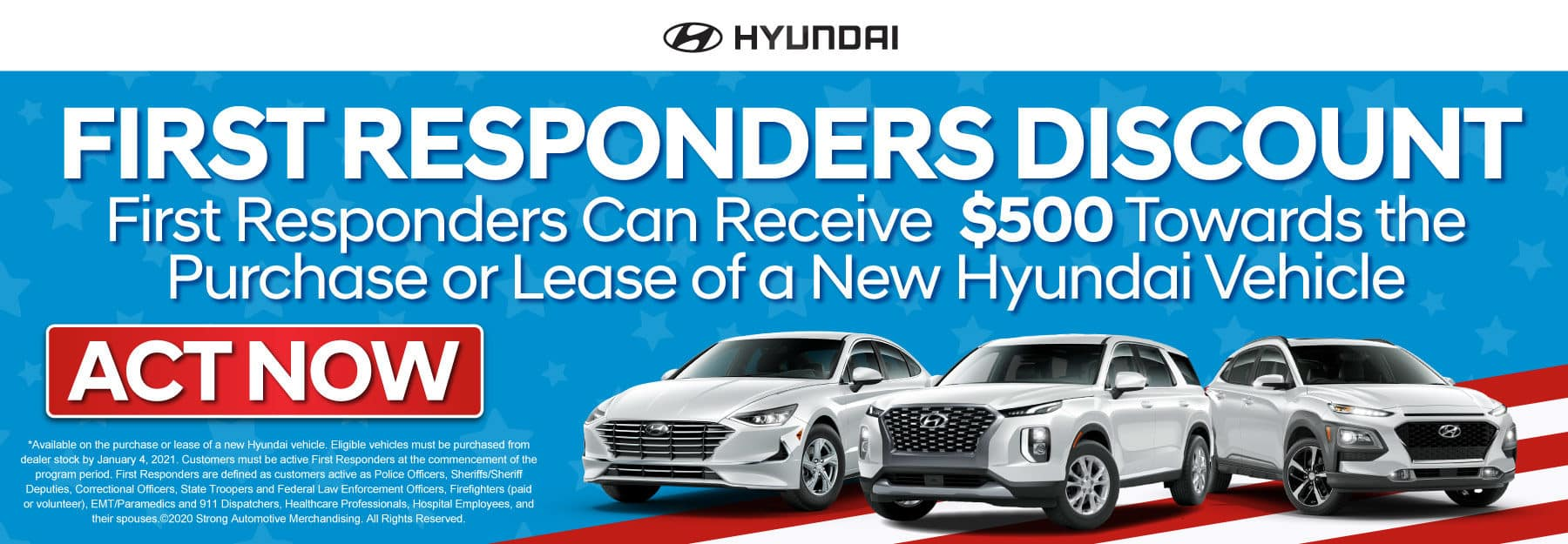 First Responders Can Receive $500 Towards the Purchase or Lease of a New Hyundai Vehicle - Click to Apply
