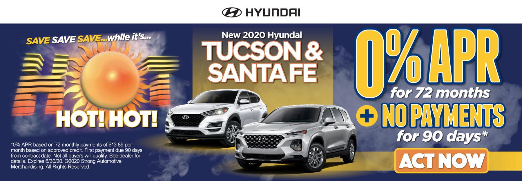New 2020 Hyundai Tucson & Santa Fe - 0% APR for 72 months + No payments for 90 days - Click to View Inventory