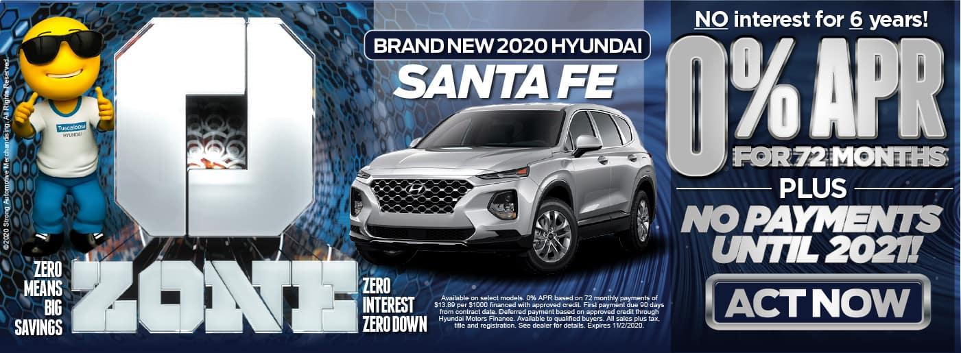 Zero Zone. Santa Fe. 0% APR for 72 months PLUS No PAyments until 2021* Act Now
