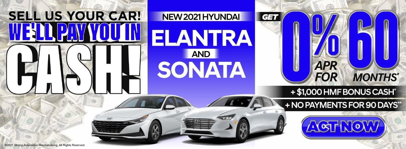 New 2021 Hyundai Elantra and Sonata | Get 0% APR for 60 months PLUS $1,000 HMF Bonus Cash PLUS No Payments for 90 Days | ACT NOW