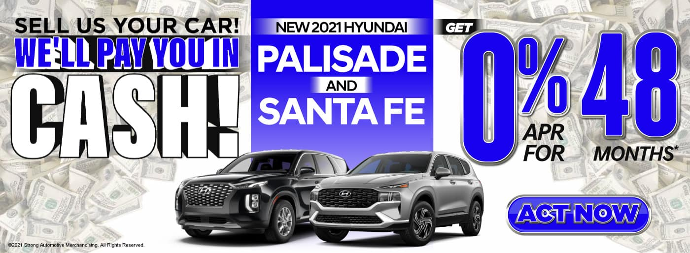 New 2021 Hyundai Palisade and Santa Fe | Get 0% APR for 48 Months | ACT NOW