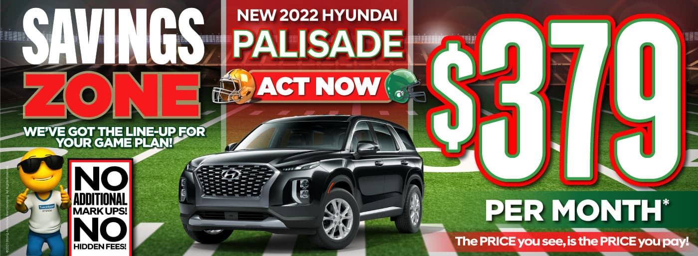 New 2022 Hyundai Palisade - $379 Per Month - ACT NOW