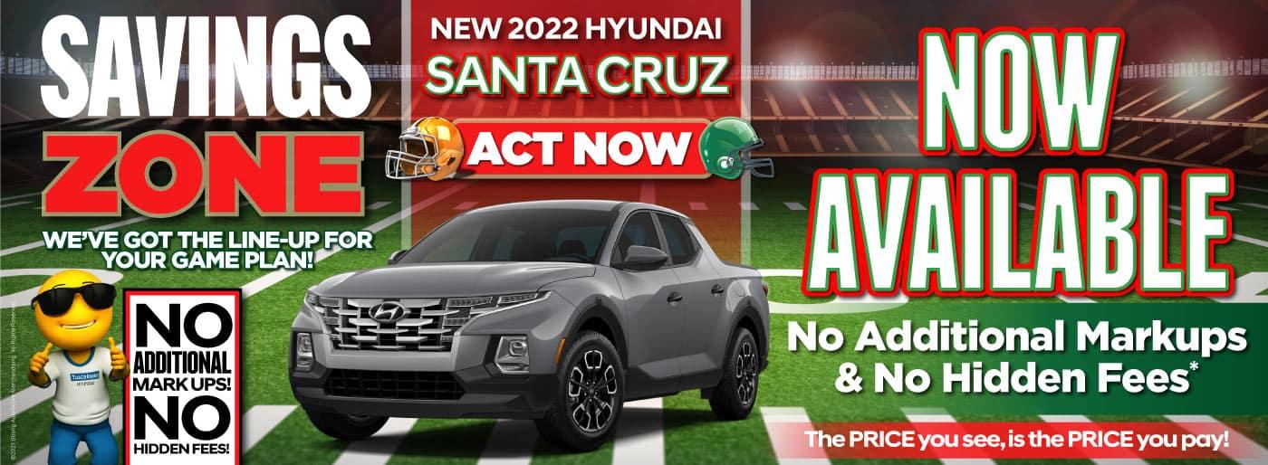 New 2022 Hyundai Santa Cruz – Now Available – No Additional Markups & No Hidden Fees - ACT NOW