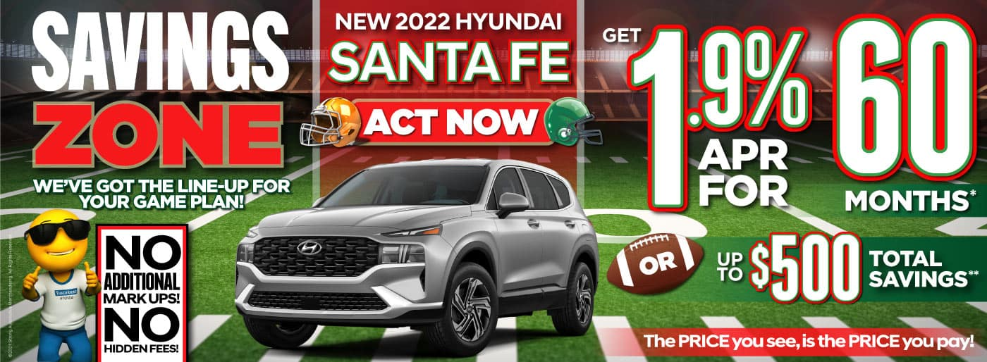 New 2022 Hyundai Santa Fe – 1.9% APR for 60 Months* OR Up to $500 Total Savings** - ACT NOW
