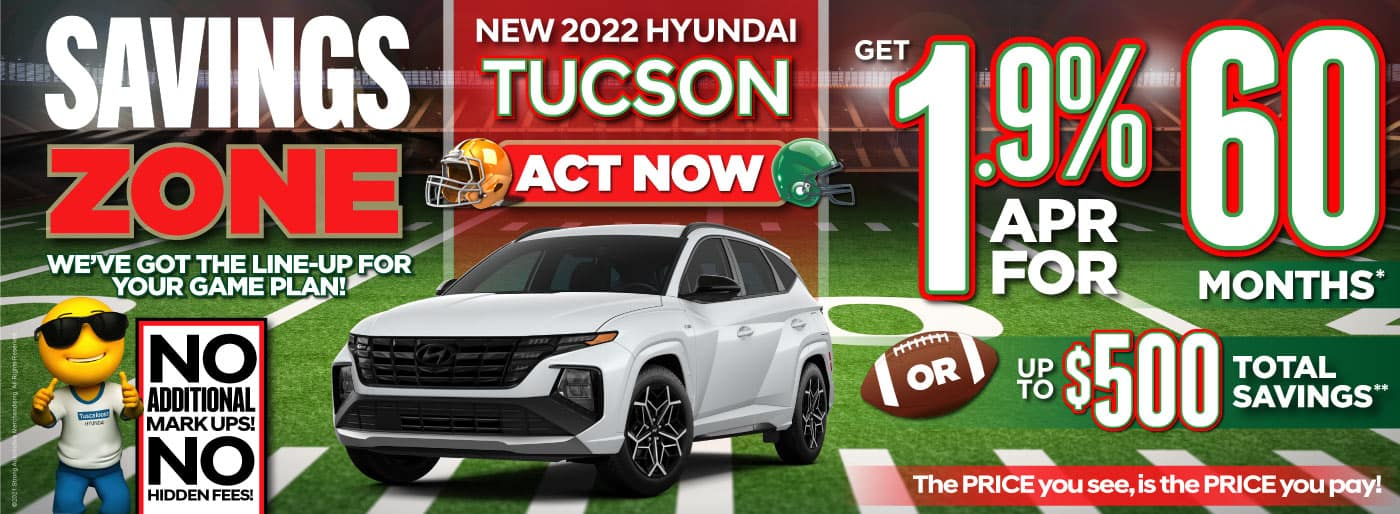 New 2022 Hyundai Tucson – 1.9% APR for 60 Months* OR Up to $500 Total Savings** - ACT NOW